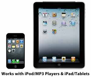 Works with ipod/MP3 Players and iPad/tablets