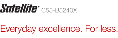 Satellite C55-B5240X | Everyday excellence. For less.