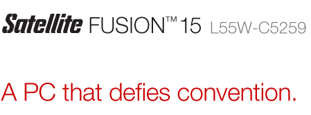 Satellite FUSION 15 L55W-C5259 | A PC that defies convention.