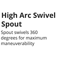 high arc spout, spout swivels 360, maneuverability