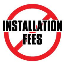 No Installation Fees