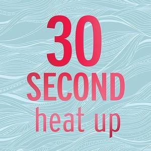 30-Second Heat Up
