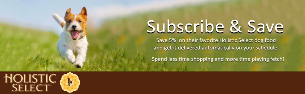 holistic select,pet food,dog food,puppy food,subscribe and save,subscribe & save