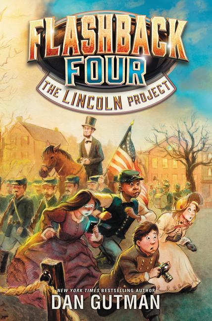 Flashback Four: The Lincoln Project Reading Playlist by Dan Gutman