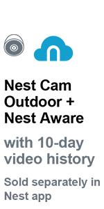 Nest Outdoor + Nest Aware with 10-day video history