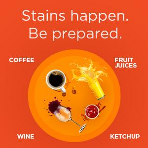 Stains happen. Be prepared.