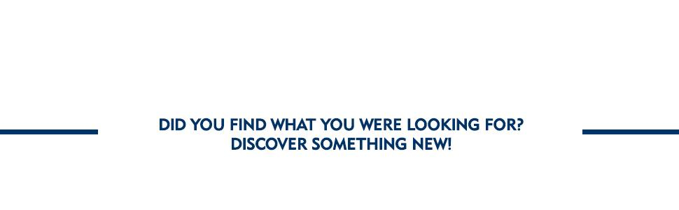 Did you find what you were looking for? Discover something new!