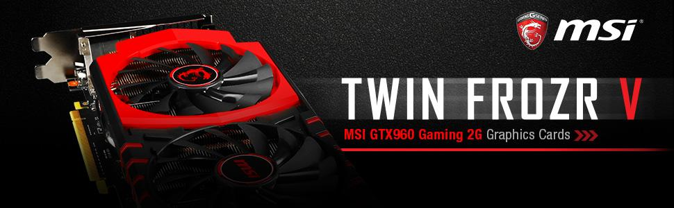 MSI Gaming GTX 960 2GB OC Twin Frozr-V HDCP Ready SLI Support (GTX 960 Gaming 2G)