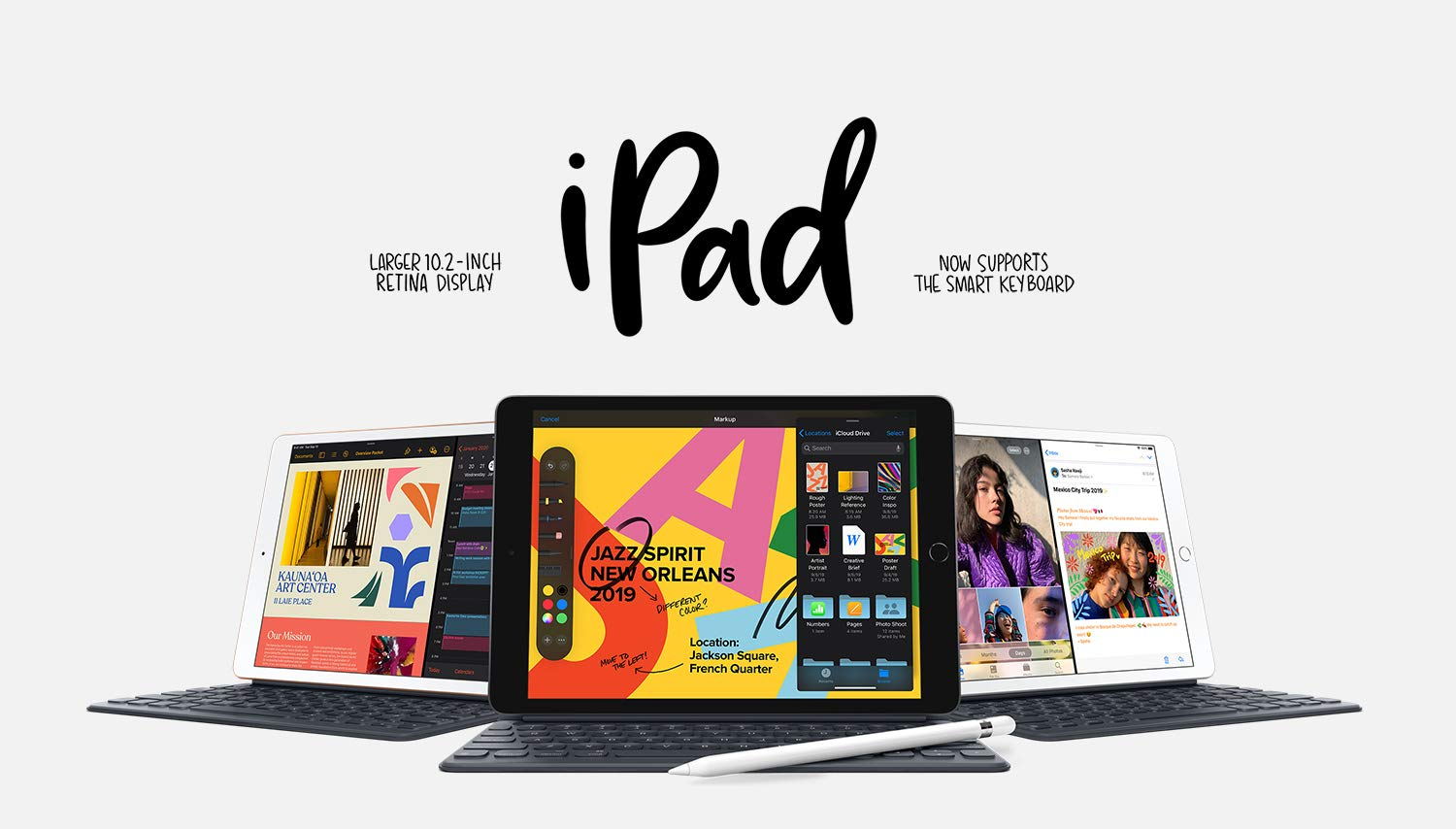 iPad   Larger 10.2-inch Retina Display    Now supports the Smart Keyboard