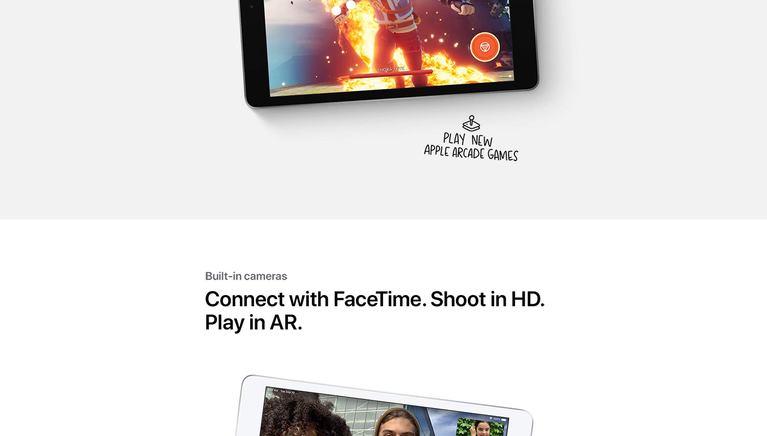 Built in cameras. Connect with FaceTime. Shoot in HD. Play in AR.