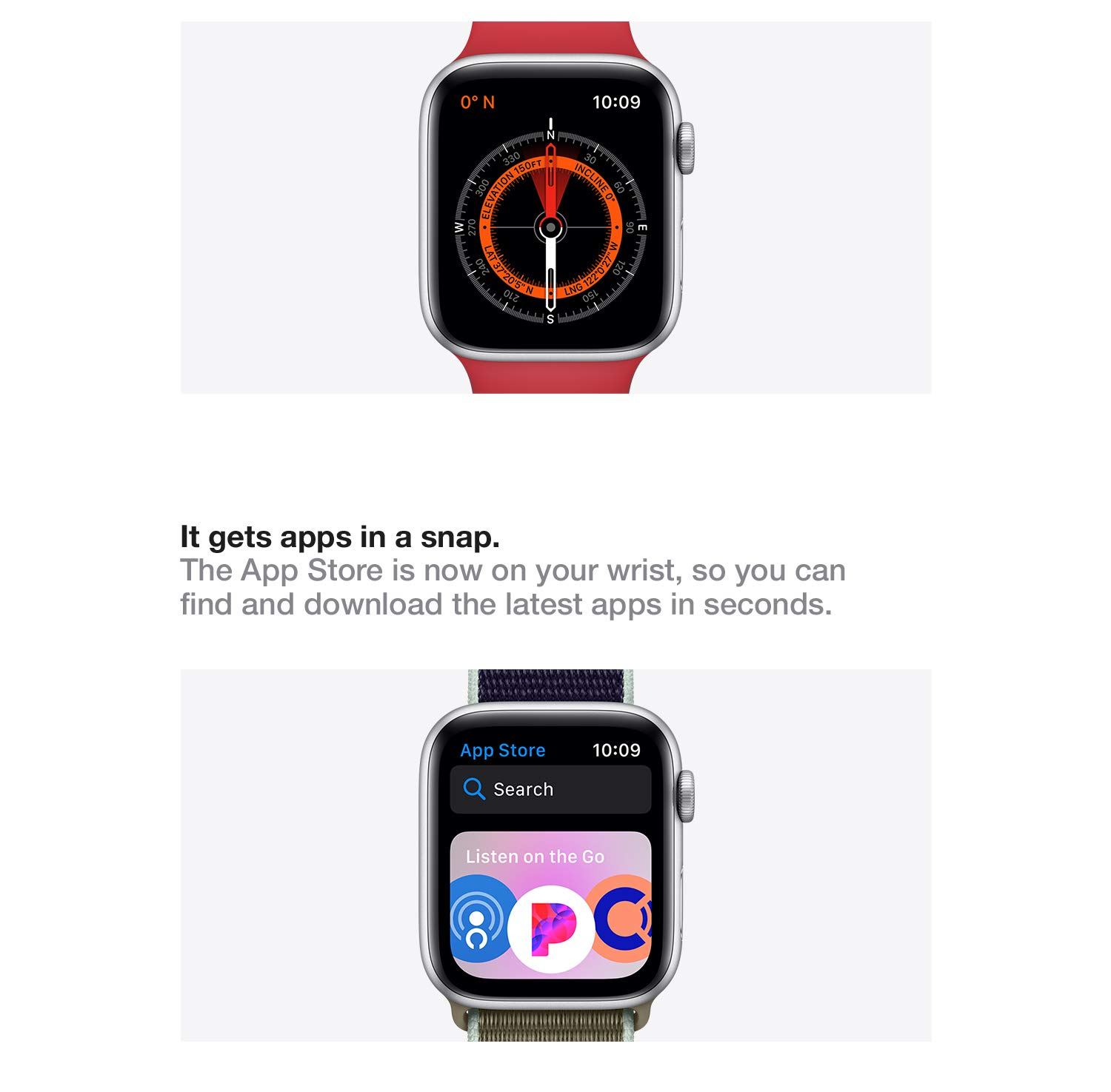 It gets apps in a snap. The App Store is now on your wrist, so you can find and download the latest apps in seconds.