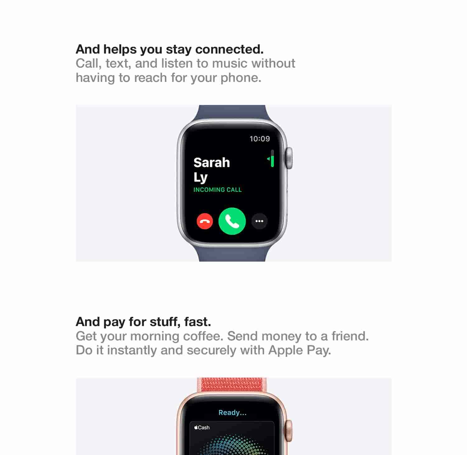 And helps you stay connected. Call, text, and listen to your music without having to reach for your phone. And pay for stuff, fast. Get your morning coffee. Send money to a friend. Do it instantly and securely with Apple Pay.