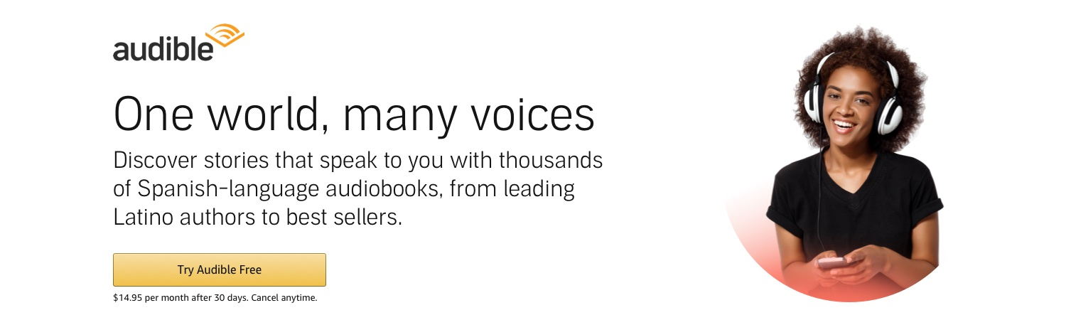Audible Latino: Discover stories that speak to you with thousands of spanish language audiobooks