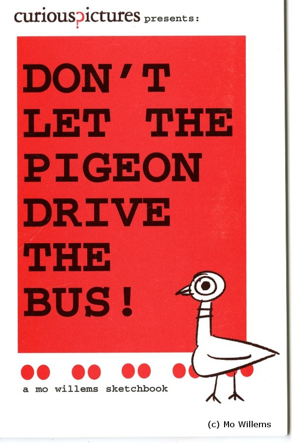 Dont let the pigeon drive the bus mo willems 8601416094786 in 1998 my sketchbook featured a new character the pigeon fandeluxe Choice Image
