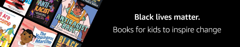 Black lives matter. Books for kids to inspire change.