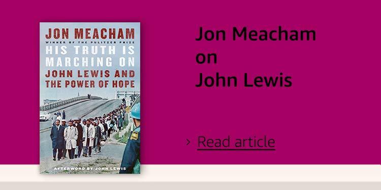 Jon Meacham: why I chose to write about John Lewis