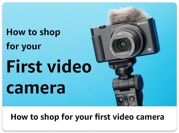 How to shop for your first video camera
