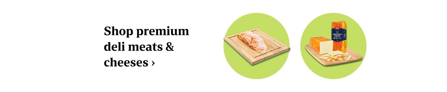 Shop premium deli meats & cheeses