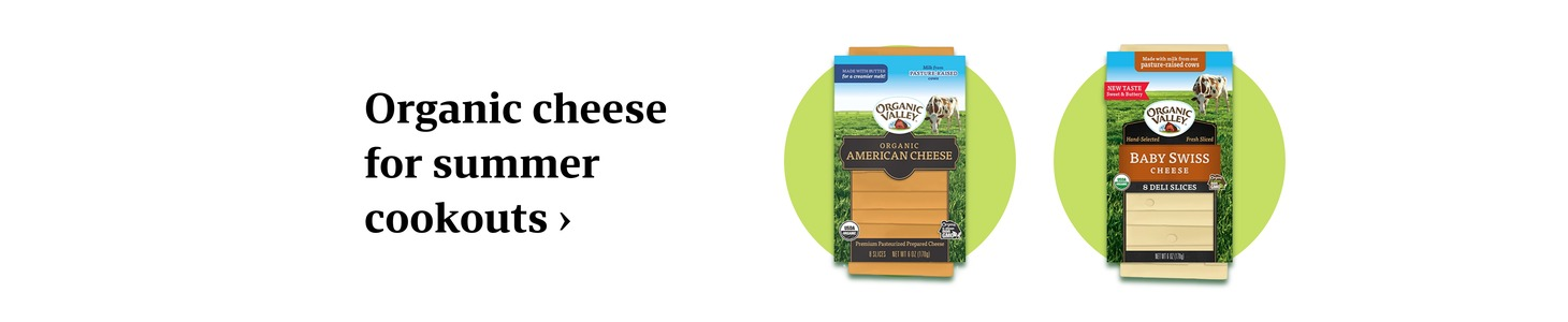Organic cheese for summer cookouts