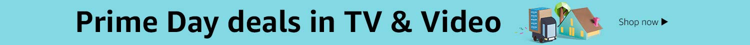 Prime Day deals in TV& Video
