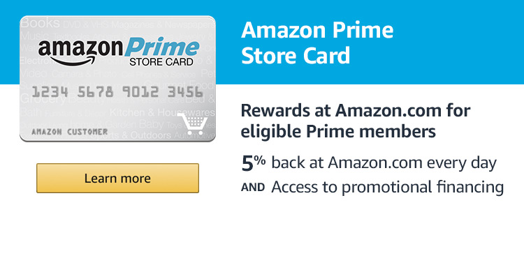 5% back at Amazon.com with the Amazon Prime Store Card