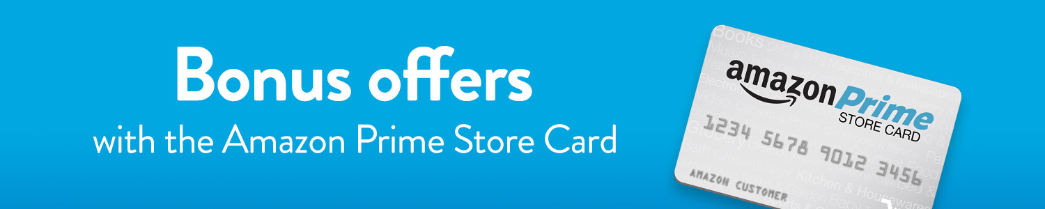 Bonus offers with the Amazon Prime Store Card