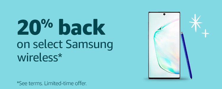 20% back on select Samsung wireless products*