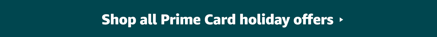 Shop all Prime Card holiday offers