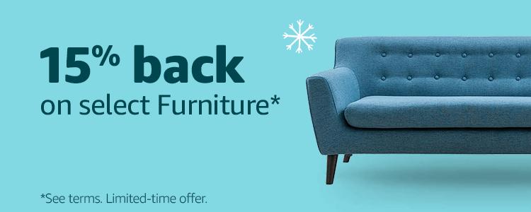 15% back on select Furniture*