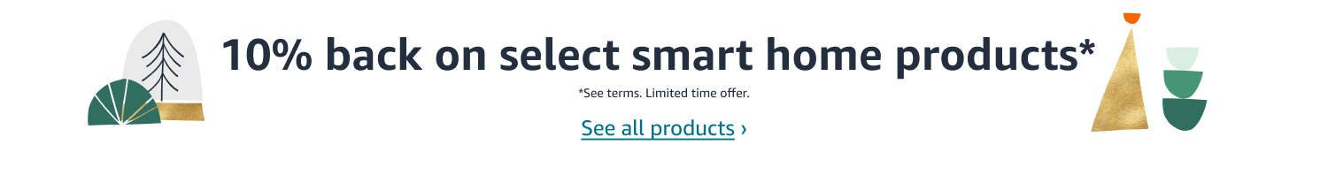 10% back on select smart home products