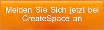 Melden Sie Sich jetzt bei CreateSpace an