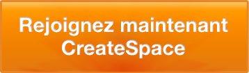 Rejoignez maintenant CreateSpace