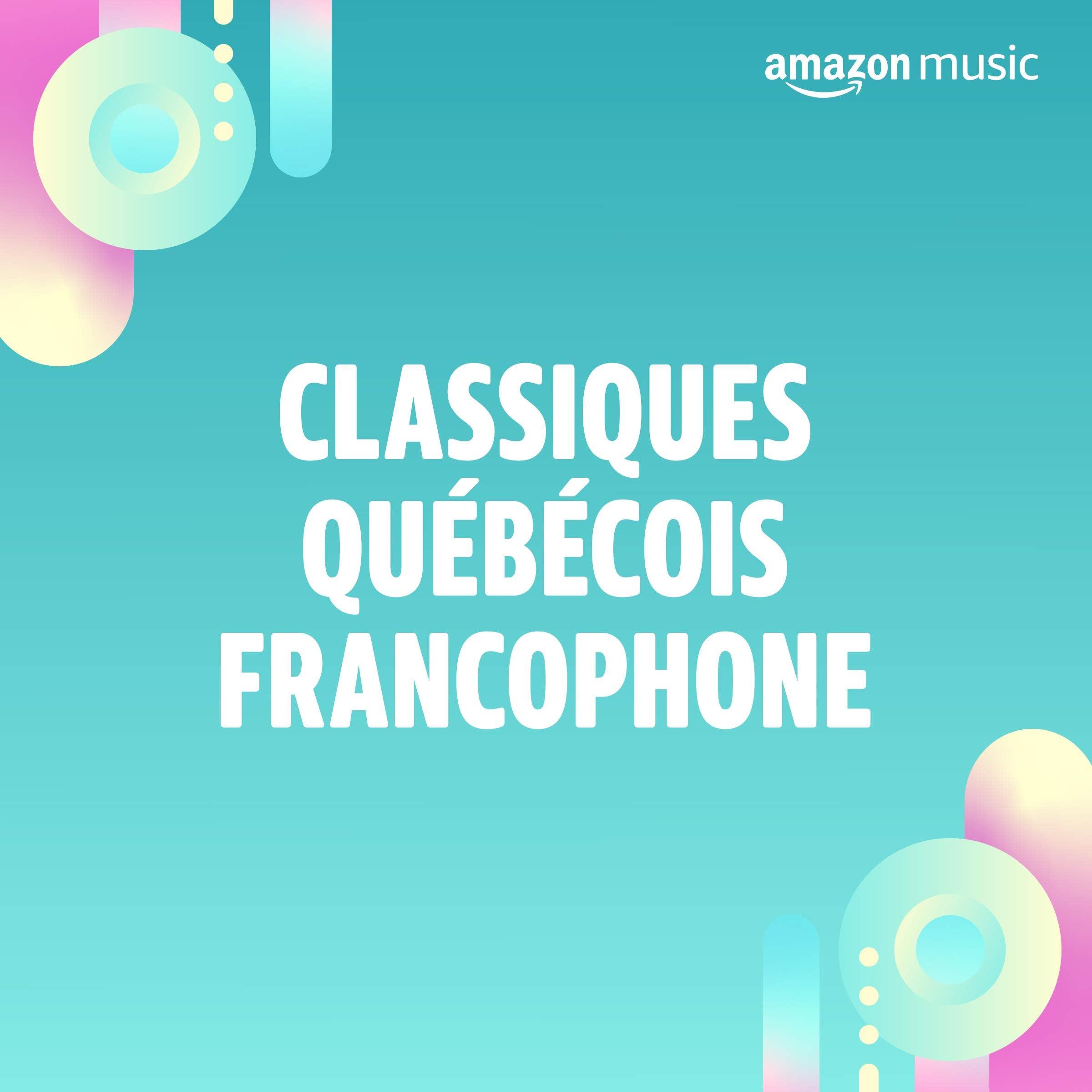 Classiques Québécois Francophone