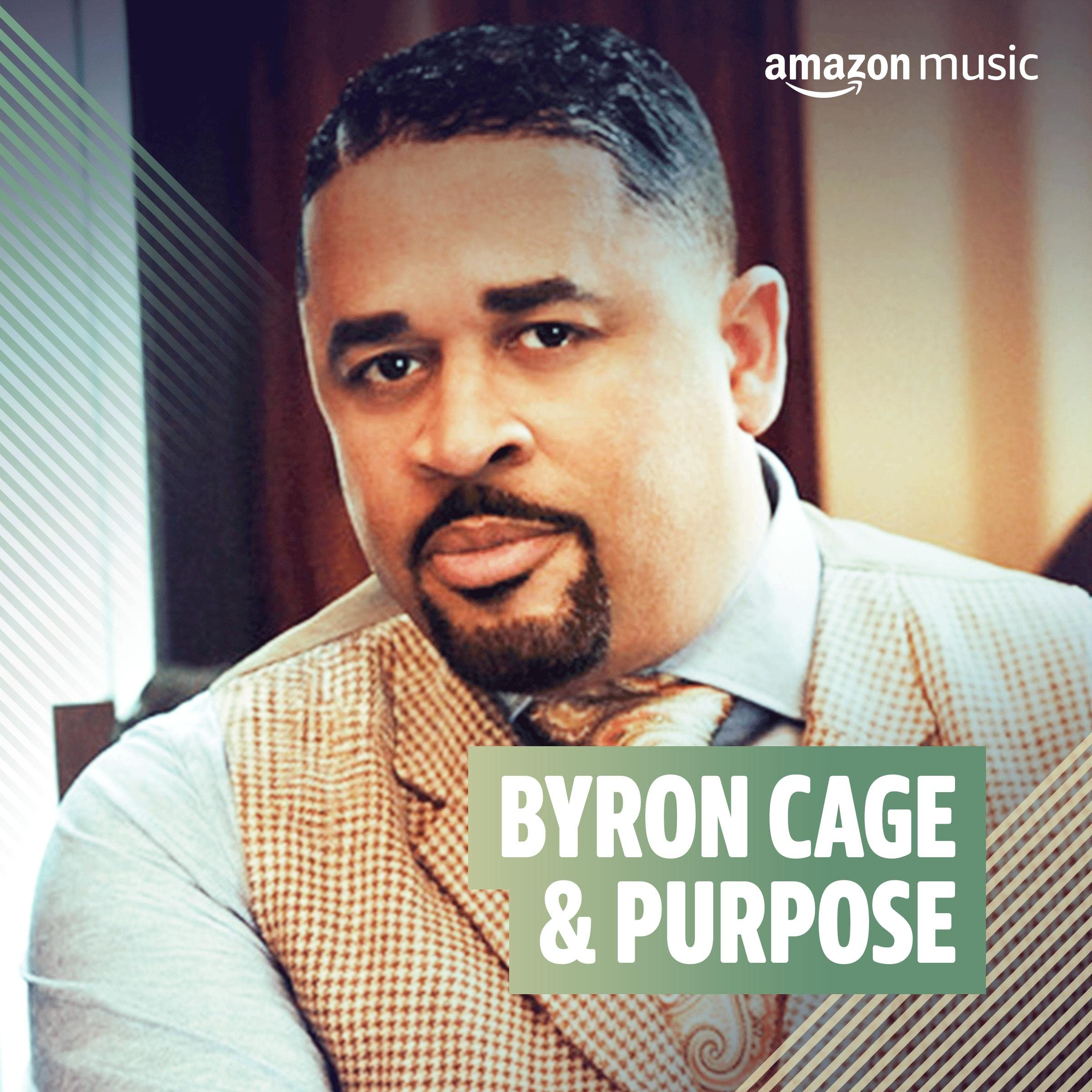Byron Cage & Purpose