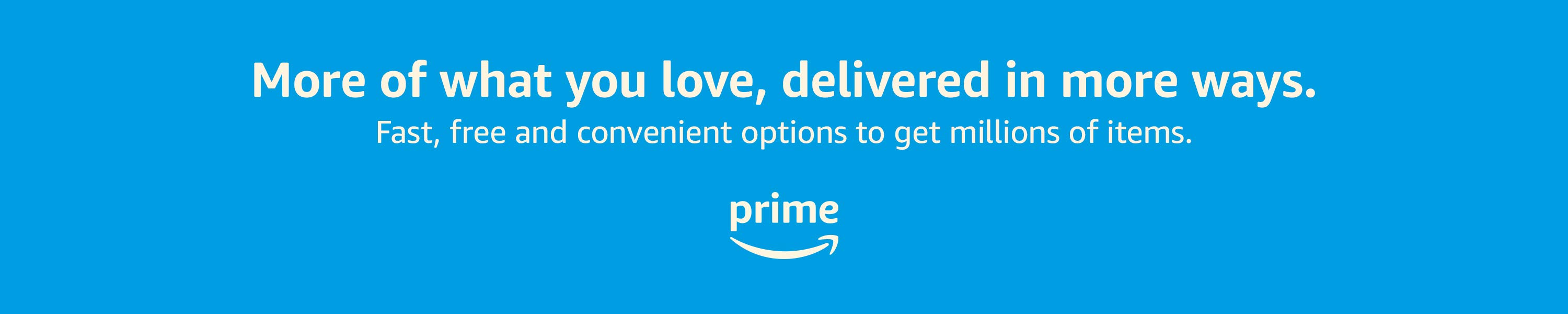 Prime Delivery - Fast, free, and convenient ways to get millions of items.