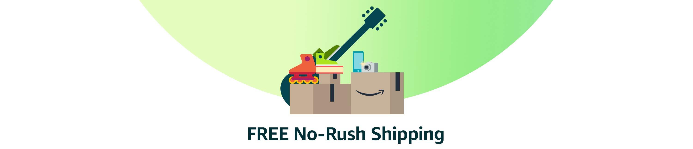 FREE No-Rush Shipping