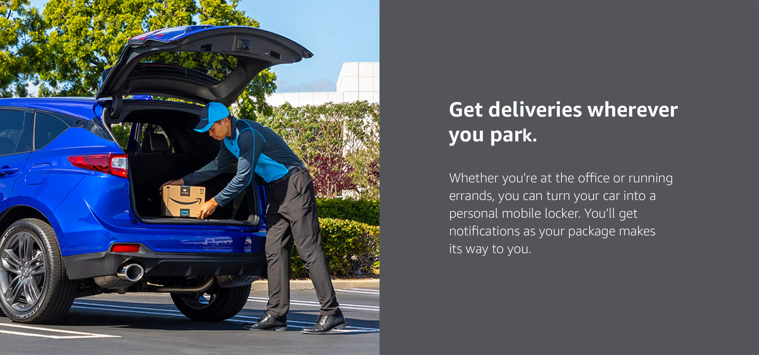 Get deliveries wherever you park.