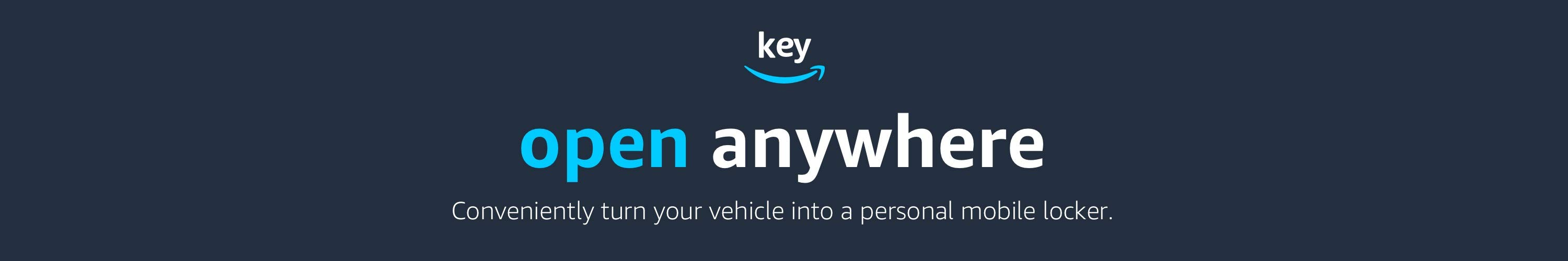 Key by Amazon. Open Anywhere. Conveniently turn your vehicle into a personal mobile locker.