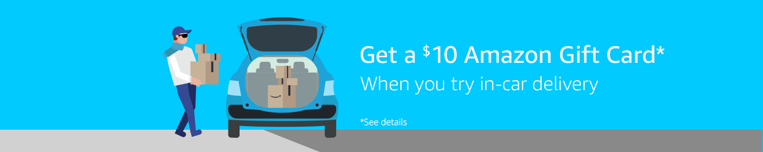 Get a $10 Amazon Gift Card when you try in-car delivery