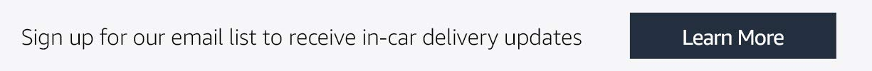 Sign up for our email list to receive in-car delivery updates