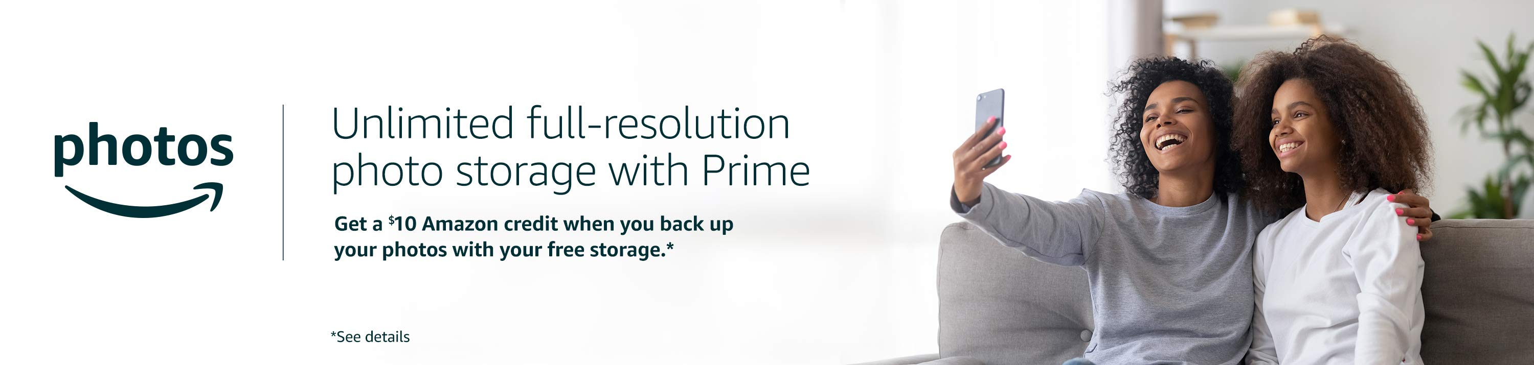 Get a $10 Amazon credit when you back up your photos with your free storage.