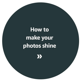How to make your photos shine