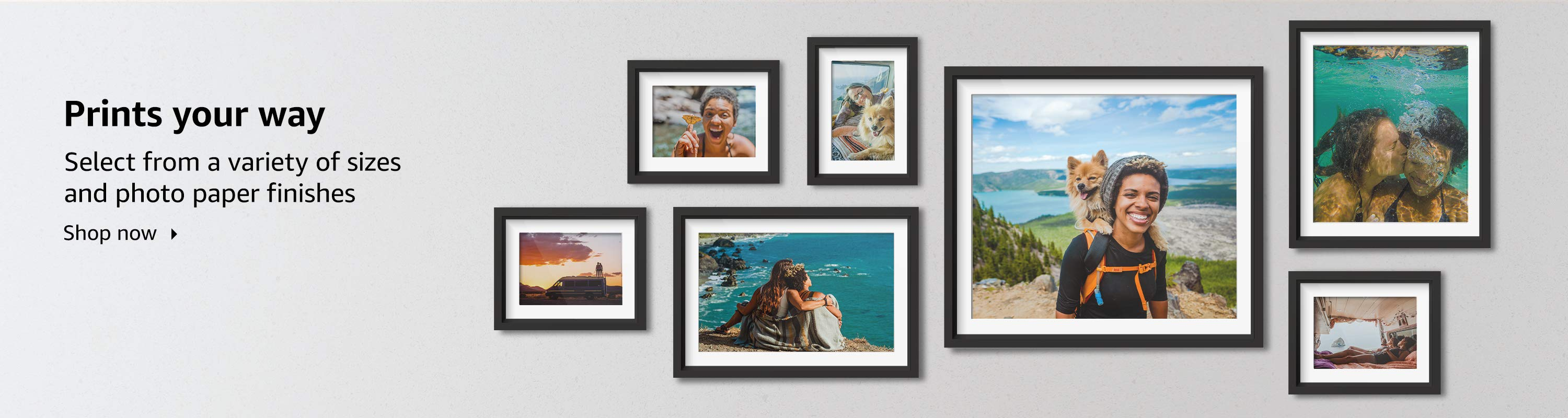 Prints your way - Select from a variety of sizes and photo paper finishes