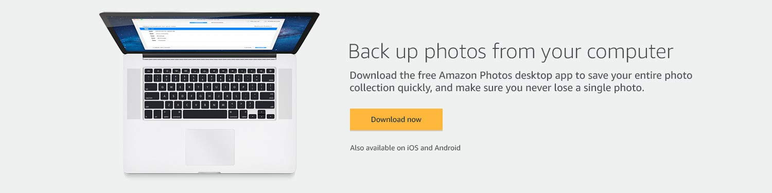 Back up photos from your computer. Download the free Amazon Drive desktop app to start backing up your photos, and make sure you never lost a single photos. Download now. Also available on iOS and Android.