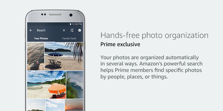 Hands-free photo organization. Prime exclusive. Your photos are organized automatically in several ways. Amazon's powerful search helps prime members find specific photos by people, places, or things.