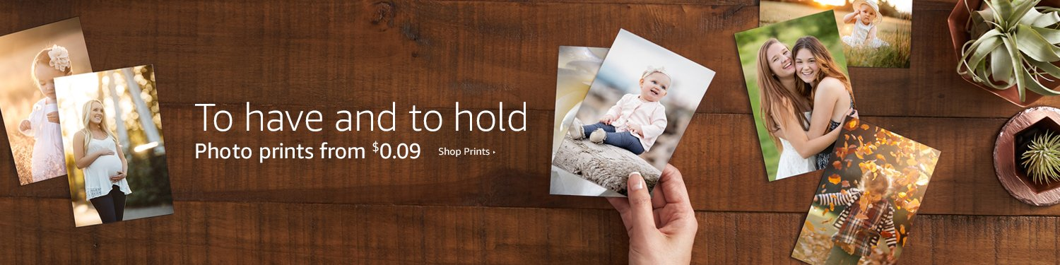 To have an to hold. Photo prints from $0.09