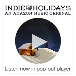 Indie for the Holidays: An Amazon Music Original