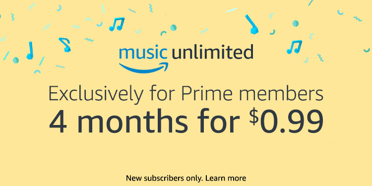Prime Exclusive. 4 months of Amazon Music Unlimited for $.99