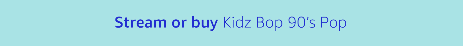 Stream or Buy Kidz Bop 90s Pop