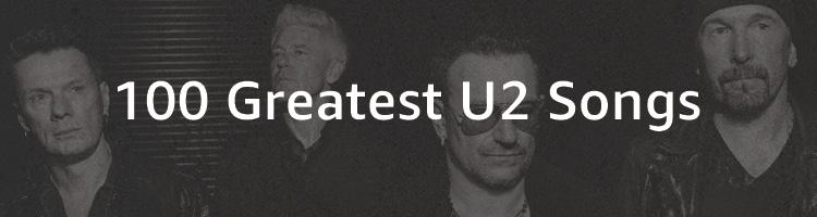 100 Greatest U2 Songs